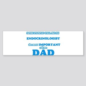Some call me an Endocrinologist, th Bumper Sticker